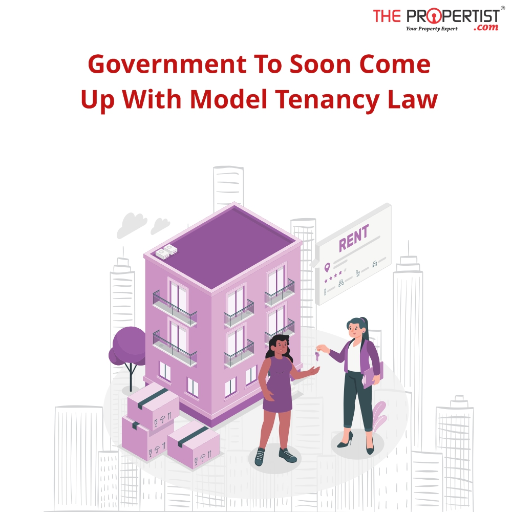 Govt to soon come up with a Model Tenancy law to uplift the Real Estate Sector