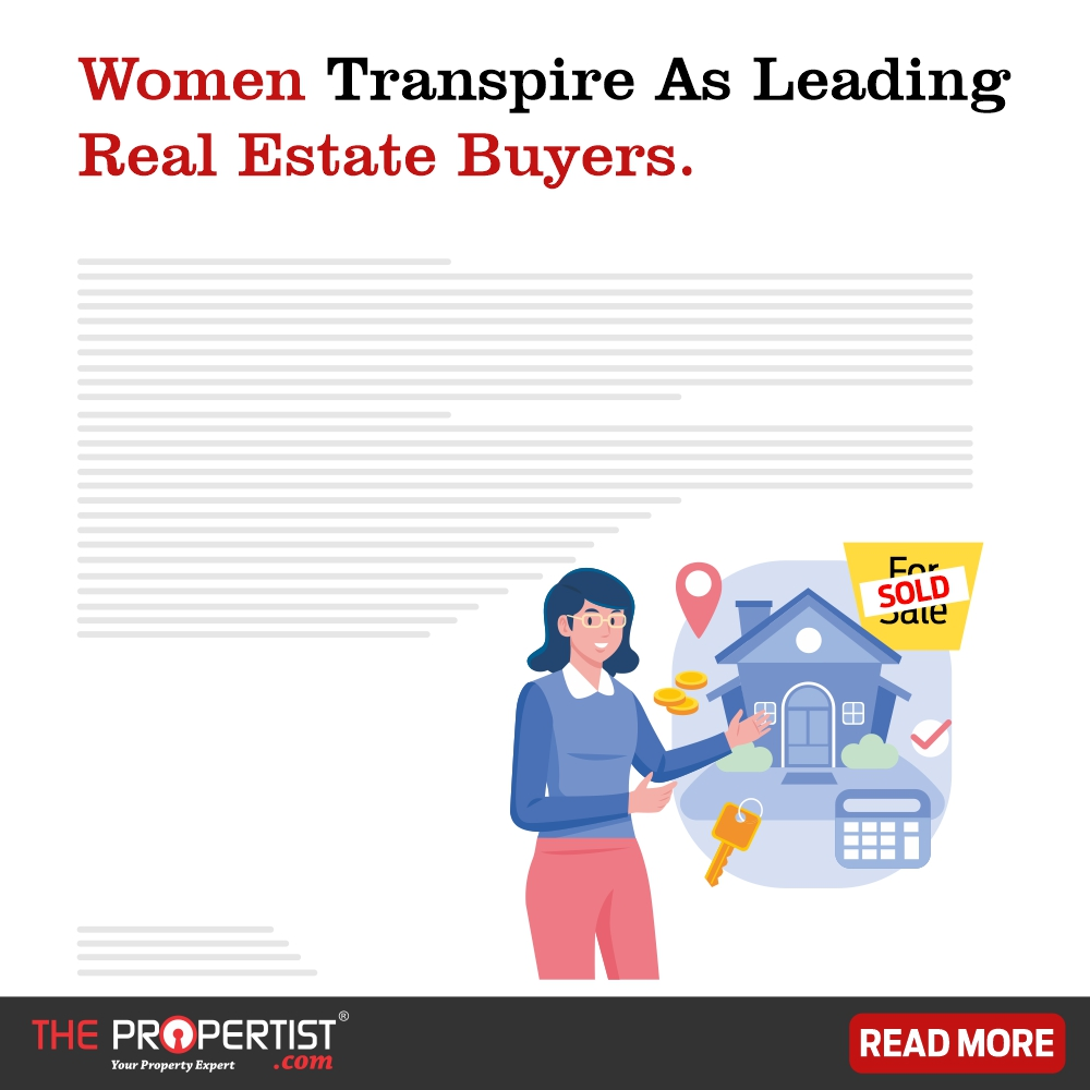 Women transpire as leading Real estate buyers